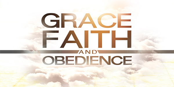Grace faith and obedience