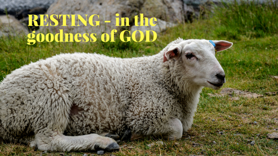 resting-in the goodness of god
