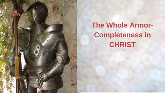 <strong><font color=red>The Whole Armor – completeness in Christ</font></strong>